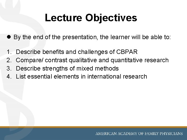 Lecture Objectives l By the end of the presentation, the learner will be able