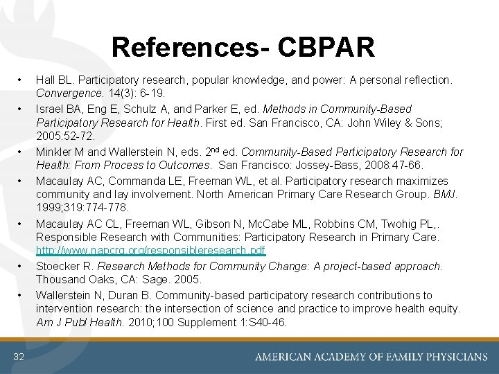 References- CBPAR • • 32 Hall BL. Participatory research, popular knowledge, and power: A