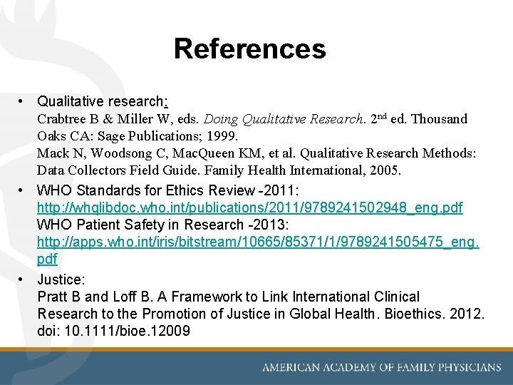 References • Qualitative research: Crabtree B & Miller W, eds. Doing Qualitative Research. 2
