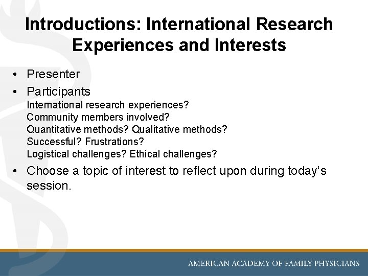 Introductions: International Research Experiences and Interests • Presenter • Participants International research experiences? Community