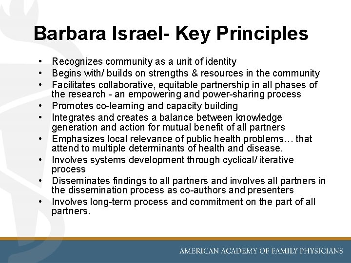 Barbara Israel- Key Principles • Recognizes community as a unit of identity • Begins