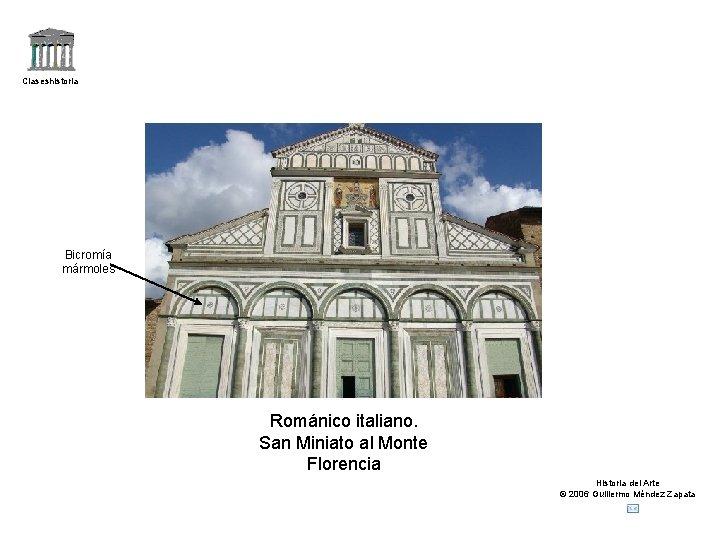Claseshistoria Bicromía mármoles Románico italiano. San Miniato al Monte Florencia Historia del Arte ©