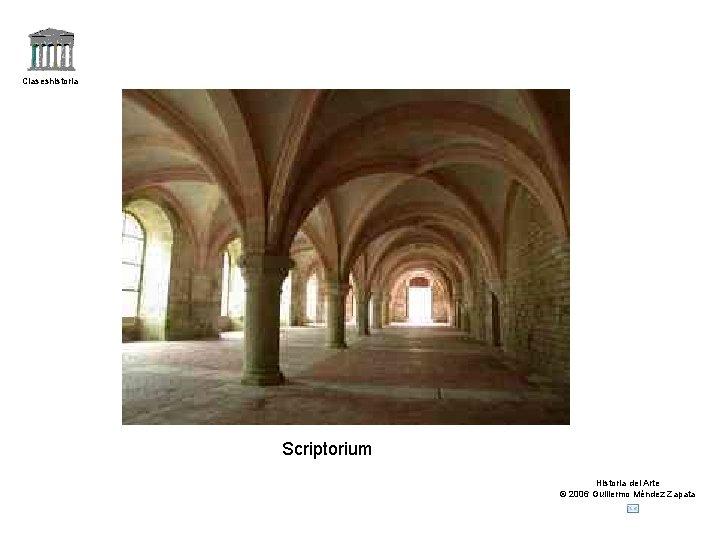 Claseshistoria Scriptorium Historia del Arte © 2006 Guillermo Méndez Zapata