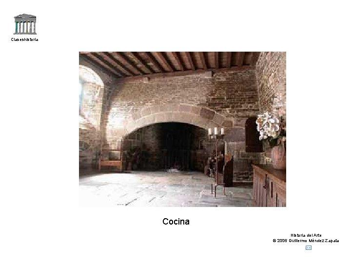 Claseshistoria Cocina Historia del Arte © 2006 Guillermo Méndez Zapata