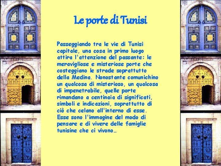 Le porte di Tunisi Passeggiando tra le vie di Tunisi capitale, una cosa in