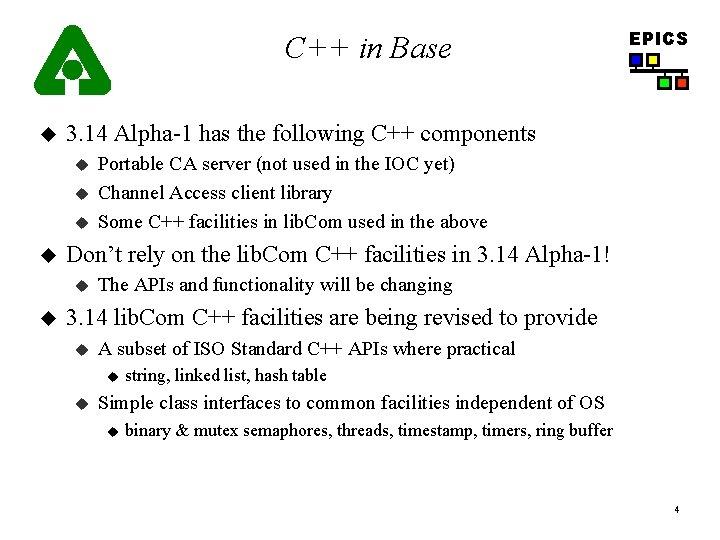 C++ in Base u 3. 14 Alpha-1 has the following C++ components u u