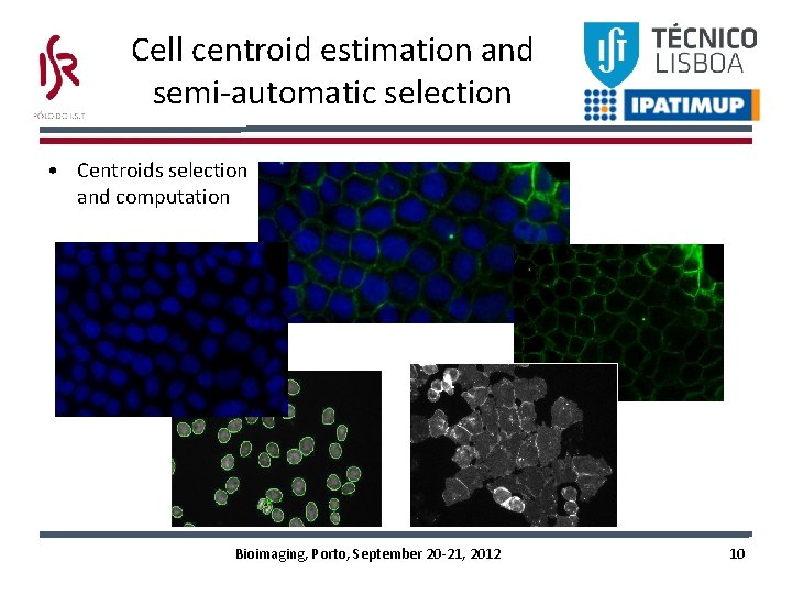 Cell centroid estimation and semi-automatic selection • Centroids selection and computation Bioimaging, Porto, September
