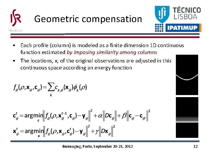Geometric compensation • Each profile (column) is modeled as a finite dimension 1 D