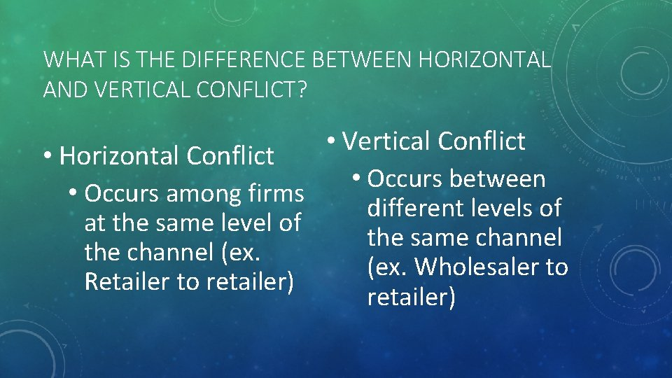 WHAT IS THE DIFFERENCE BETWEEN HORIZONTAL AND VERTICAL CONFLICT? • Horizontal Conflict • Occurs