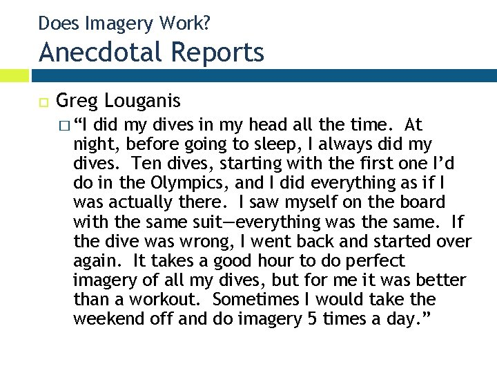 """Does Imagery Work? Anecdotal Reports Greg Louganis � """"I did my dives in my"""
