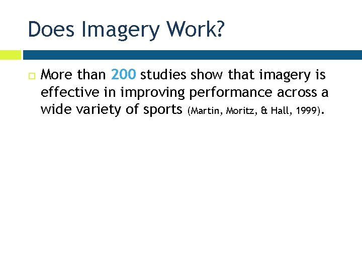 Does Imagery Work? More than 200 studies show that imagery is effective in improving
