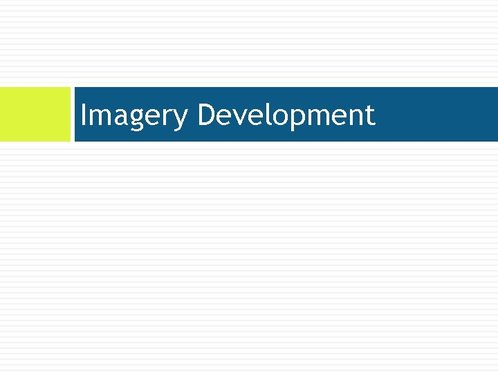 Imagery Development