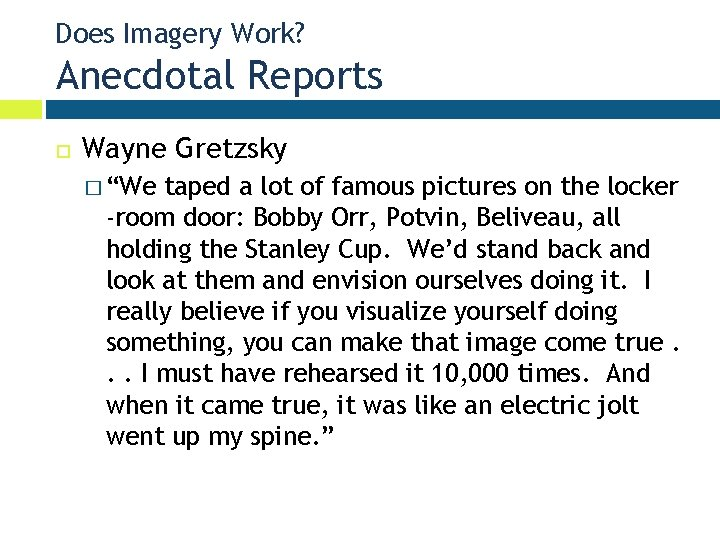"""Does Imagery Work? Anecdotal Reports Wayne Gretzsky � """"We taped a lot of famous"""