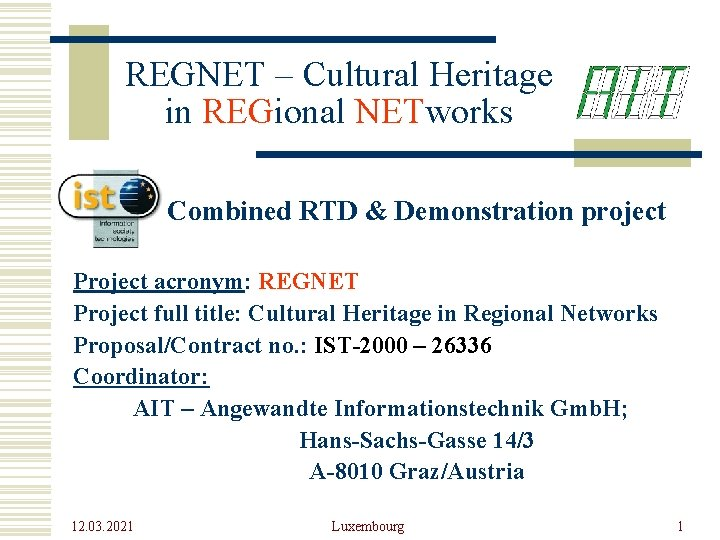 REGNET – Cultural Heritage in REGional NETworks Combined RTD & Demonstration project Project acronym: