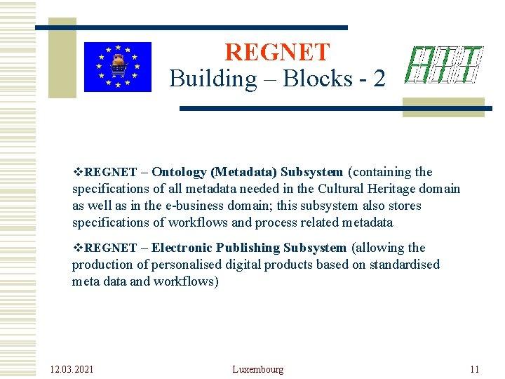 REGNET Building – Blocks - 2 v. REGNET – Ontology (Metadata) Subsystem (containing the
