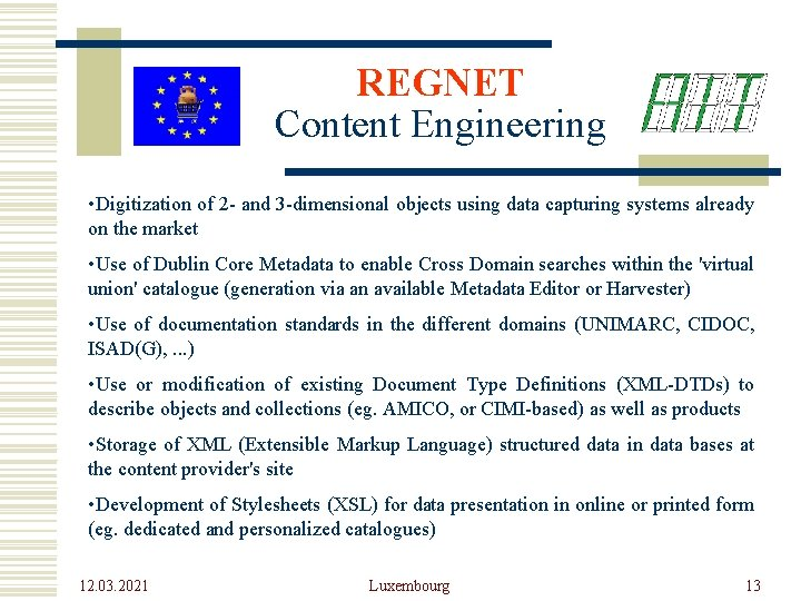 REGNET Content Engineering • Digitization of 2 - and 3 -dimensional objects using data