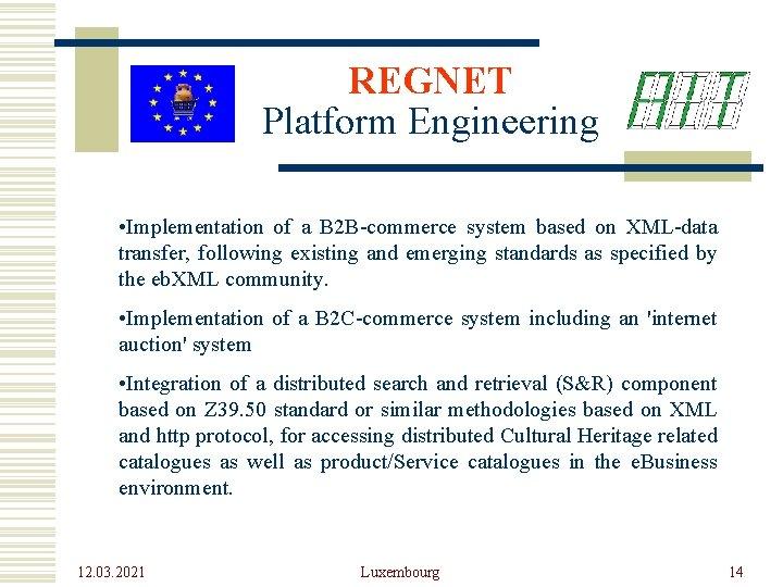 REGNET Platform Engineering • Implementation of a B 2 B-commerce system based on XML-data