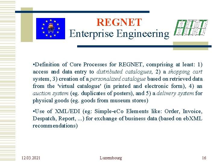 REGNET Enterprise Engineering • Definition of Core Processes for REGNET, comprising at least: 1)