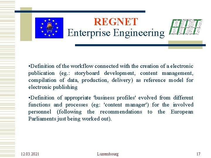 REGNET Enterprise Engineering • Definition of the workflow connected with the creation of a