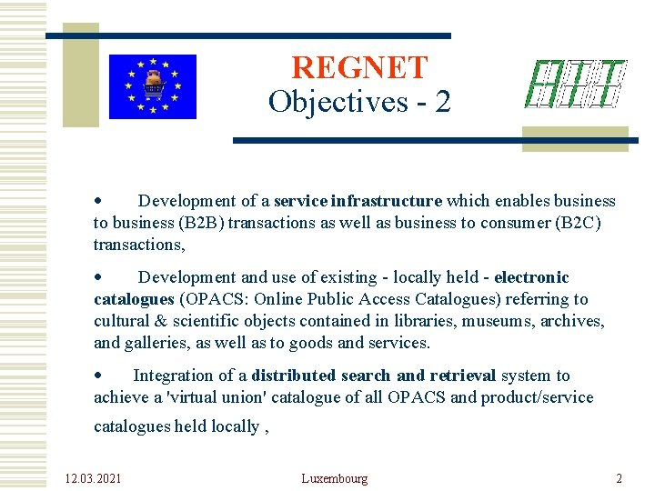 REGNET Objectives - 2 · Development of a service infrastructure which enables business to