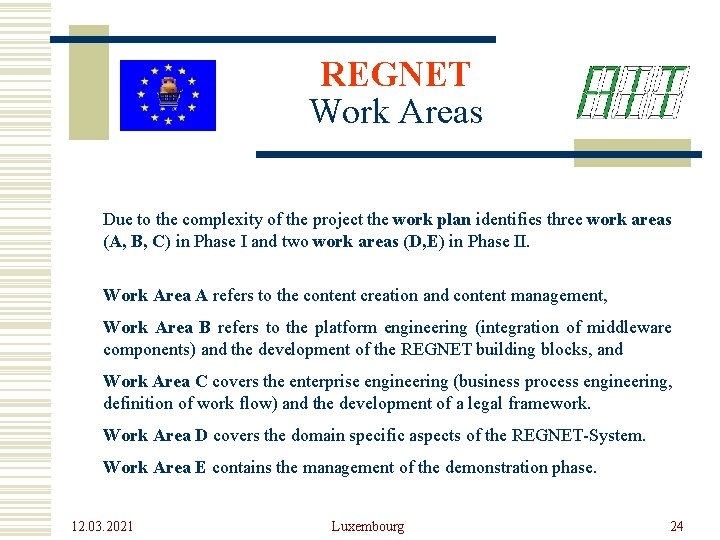 REGNET Work Areas Due to the complexity of the project the work plan identifies