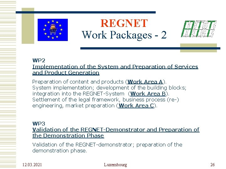 REGNET Work Packages - 2 WP 2 Implementation of the System and Preparation of