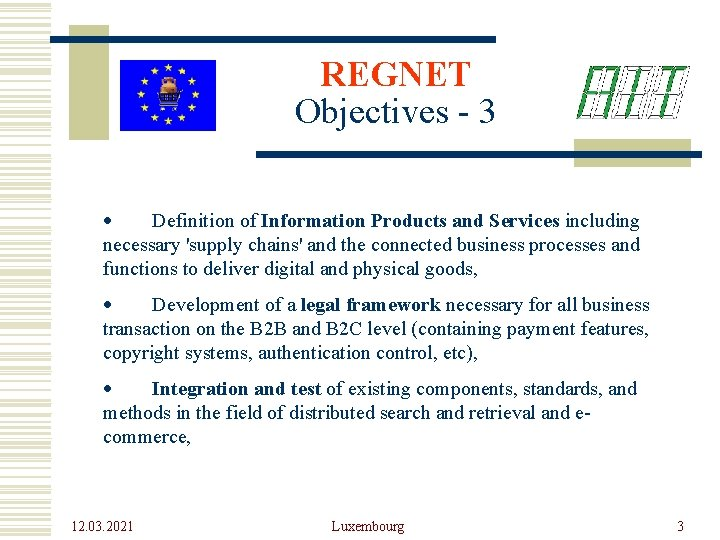 REGNET Objectives - 3 · Definition of Information Products and Services including necessary 'supply