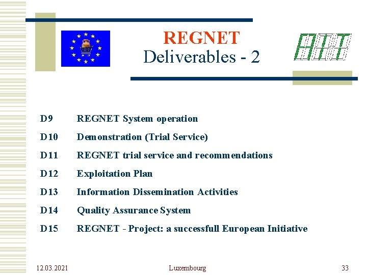 REGNET Deliverables - 2 D 9 REGNET System operation D 10 Demonstration (Trial Service)