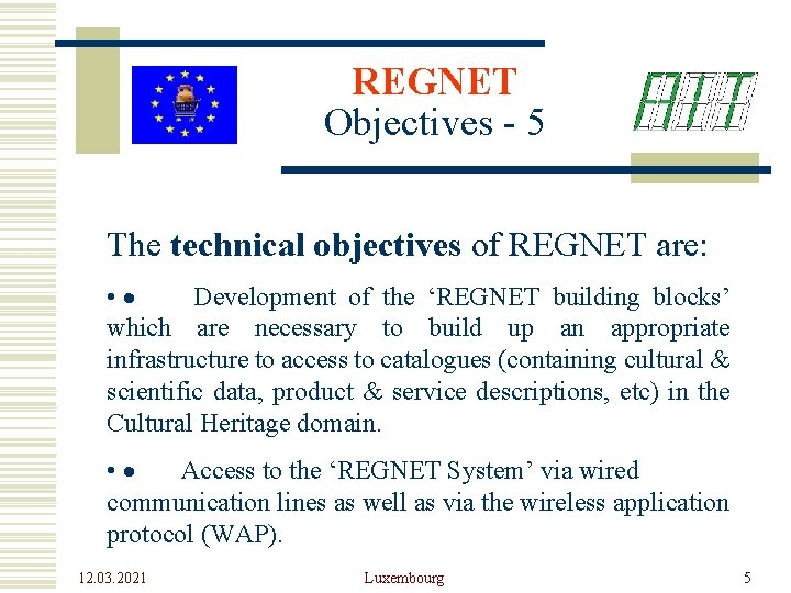 REGNET Objectives - 5 The technical objectives of REGNET are: • · Development of