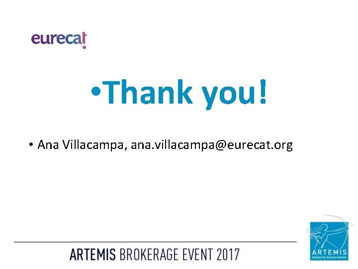 • Thank you! • Ana Villacampa, ana. villacampa@eurecat. org