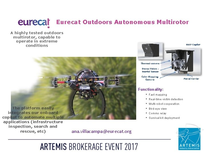 Eurecat Outdoors Autonomous Multirotor A highly tested outdoors multirotor, capable to operate in extreme