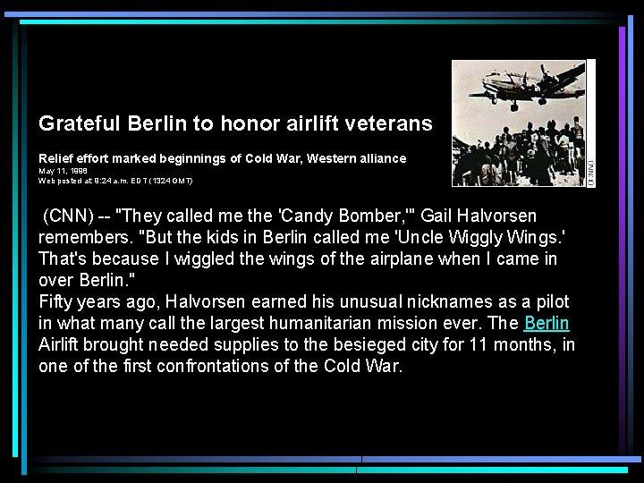 Grateful Berlin to honor airlift veterans Relief effort marked beginnings of Cold War, Western