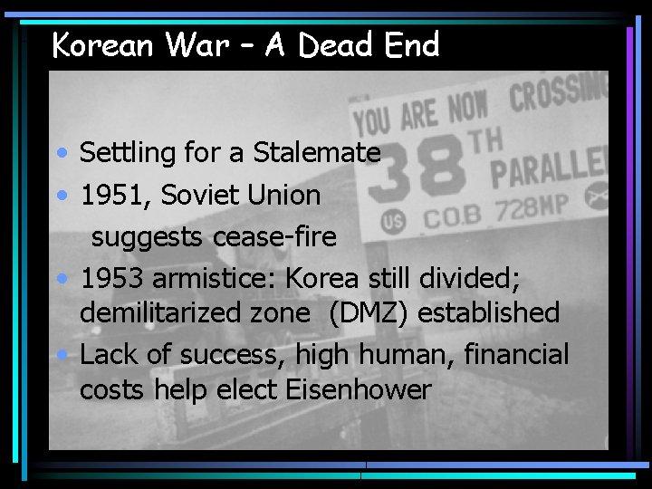Korean War – A Dead End • Settling for a Stalemate • 1951, Soviet