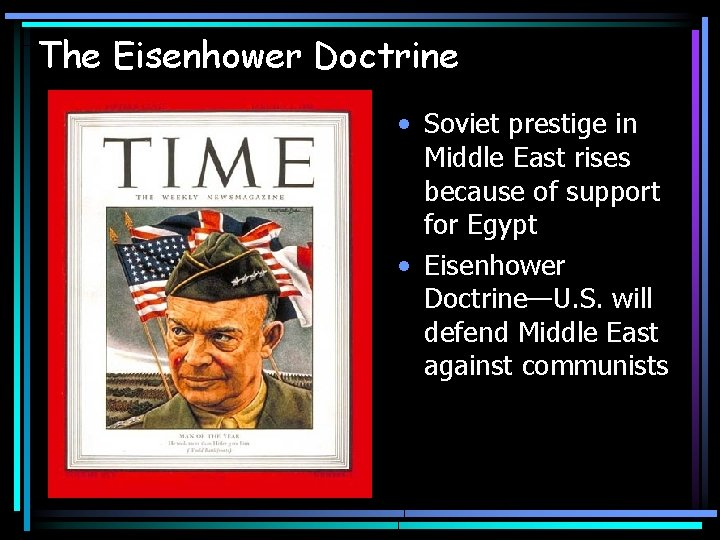 The Eisenhower Doctrine • Soviet prestige in Middle East rises because of support for