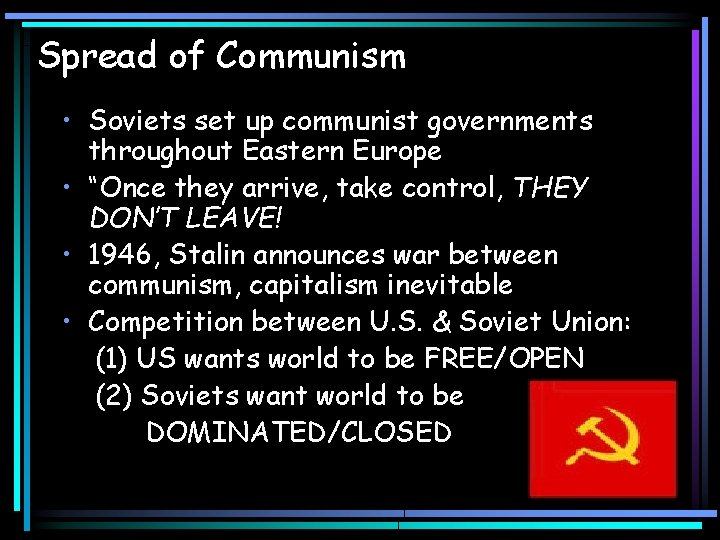 """Spread of Communism • Soviets set up communist governments throughout Eastern Europe • """"Once"""