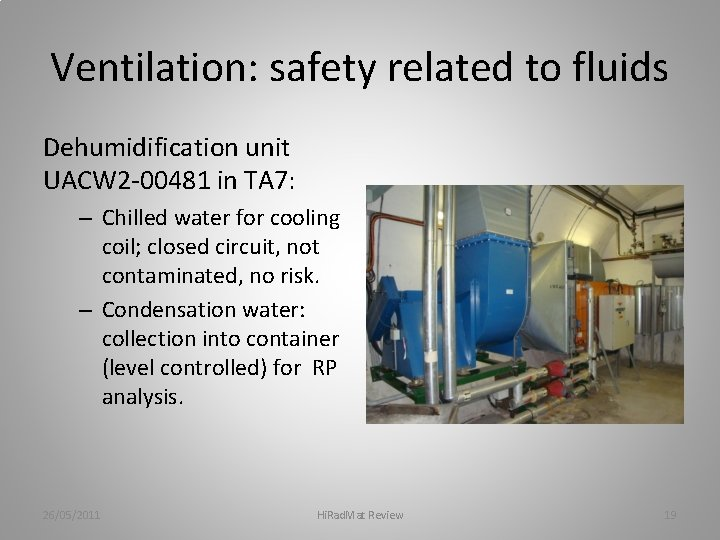 Ventilation: safety related to fluids Dehumidification unit UACW 2 -00481 in TA 7: –