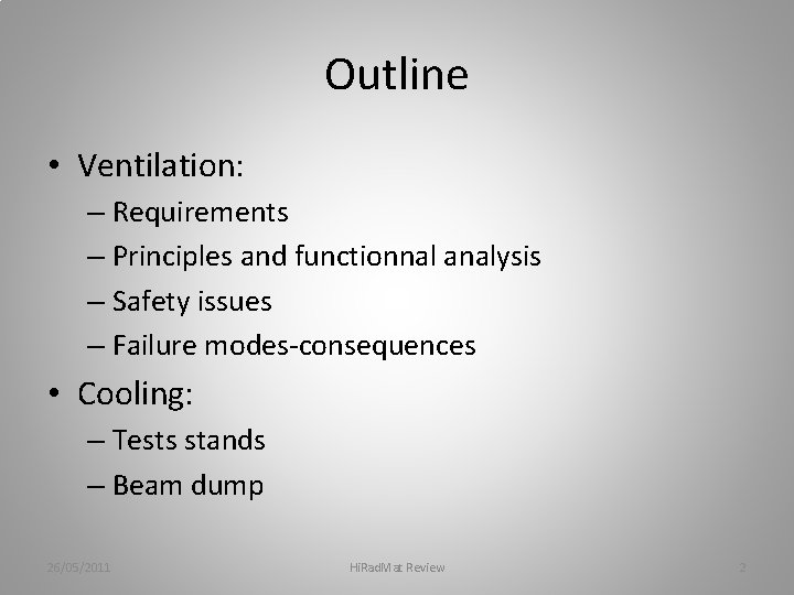 Outline • Ventilation: – Requirements – Principles and functionnal analysis – Safety issues –