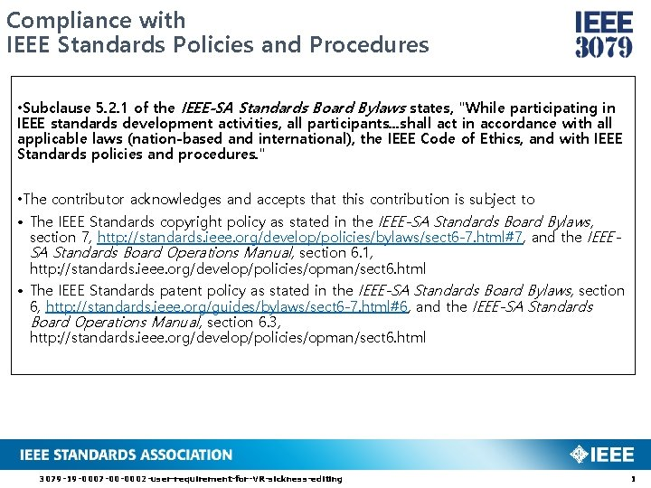 Compliance with IEEE Standards Policies and Procedures • Subclause 5. 2. 1 of the