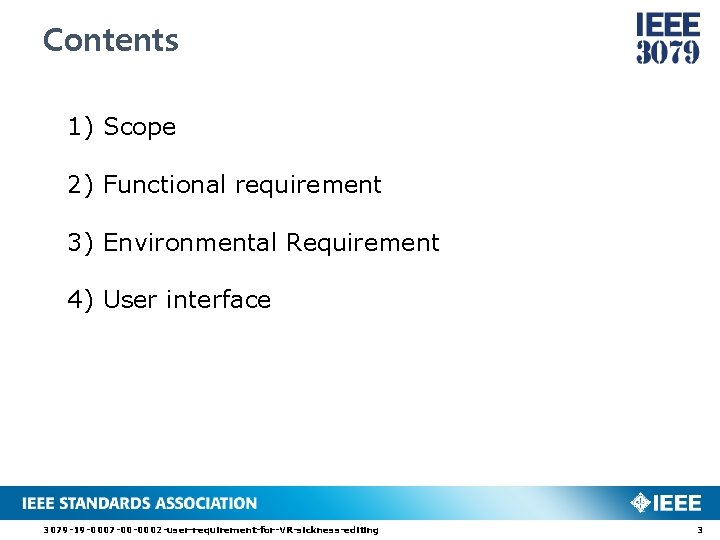 Contents 1) Scope 2) Functional requirement 3) Environmental Requirement 4) User interface 3079 -19