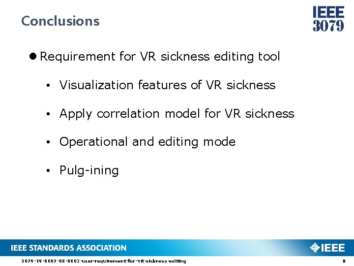 Conclusions l Requirement for VR sickness editing tool • Visualization features of VR sickness