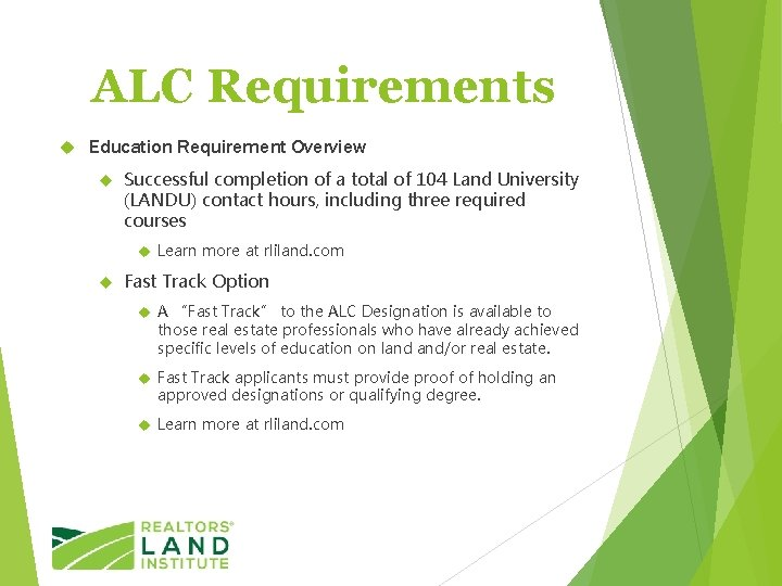 ALC Requirements Education Requirement Overview Successful completion of a total of 104 Land University