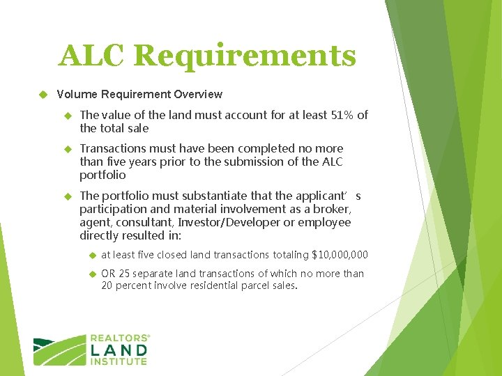 ALC Requirements Volume Requirement Overview The value of the land must account for at