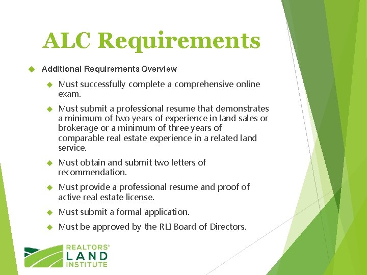 ALC Requirements Additional Requirements Overview Must successfully complete a comprehensive online exam. Must submit