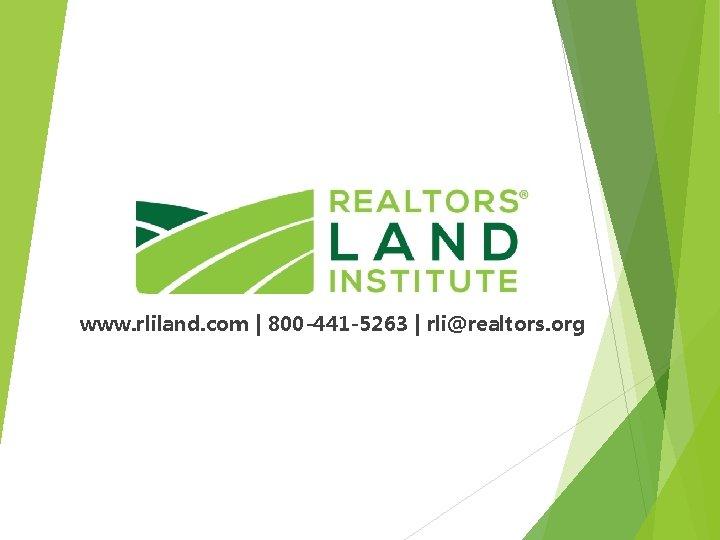 www. rliland. com | 800 -441 -5263 | rli@realtors. org