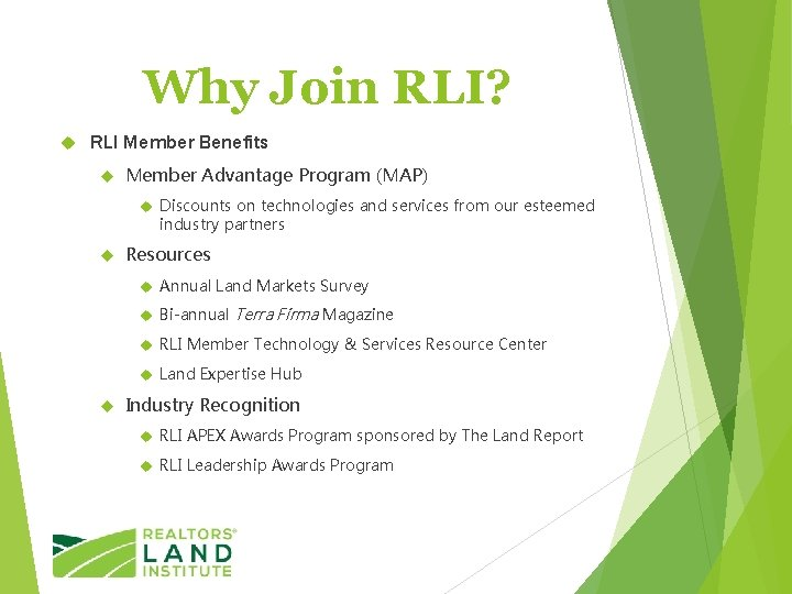 Why Join RLI? RLI Member Benefits Member Advantage Program (MAP) Discounts on technologies and