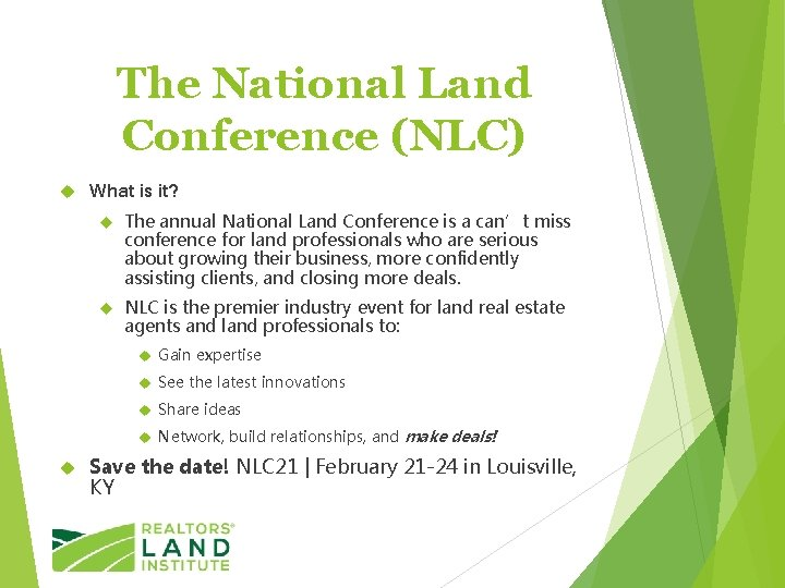 The National Land Conference (NLC) What is it? The annual National Land Conference is