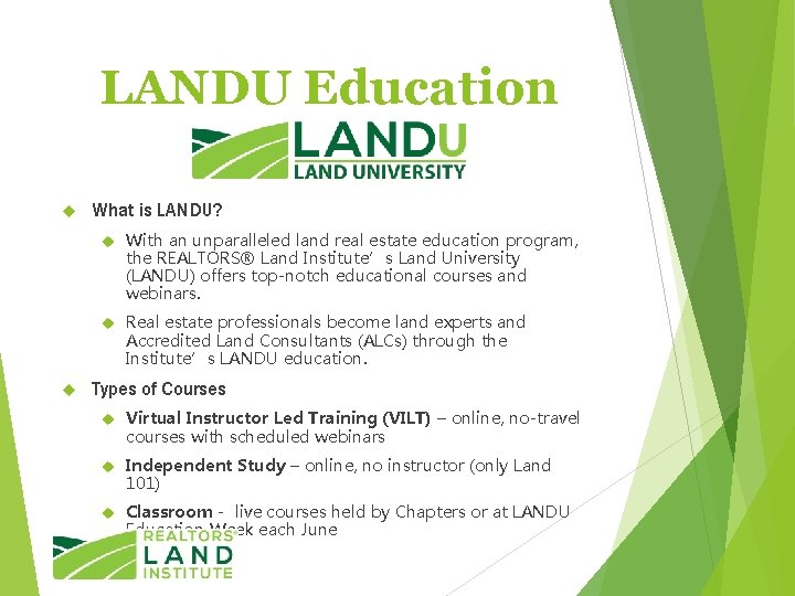 LANDU Education What is LANDU? With an unparalleled land real estate education program, the