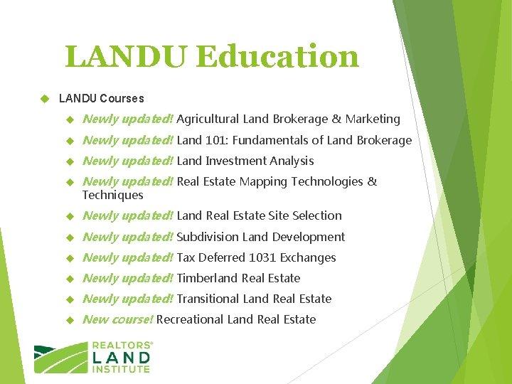 LANDU Education LANDU Courses Newly updated! Agricultural Land Brokerage & Marketing Newly updated! Land