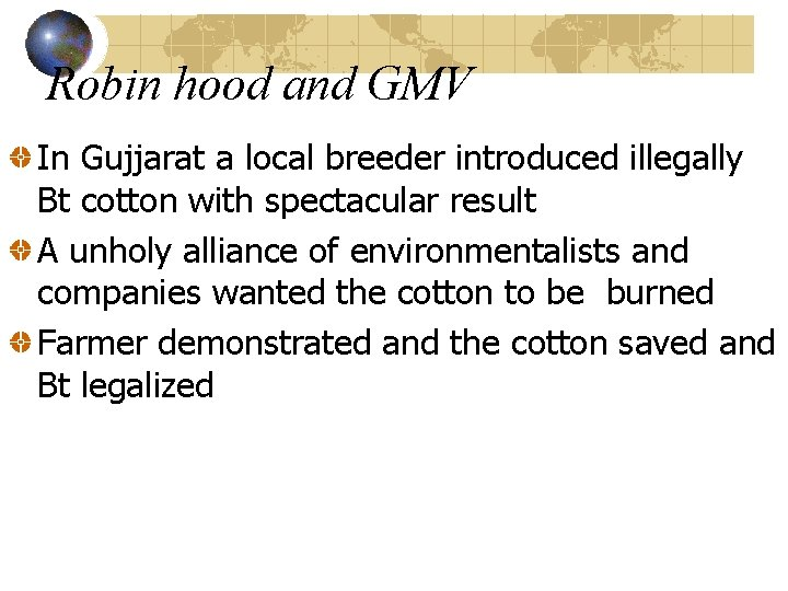 Robin hood and GMV In Gujjarat a local breeder introduced illegally Bt cotton with