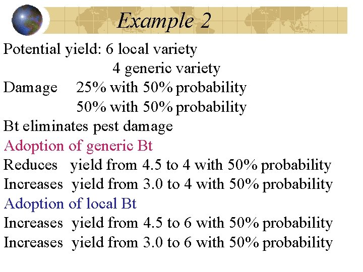 Example 2 Potential yield: 6 local variety 4 generic variety Damage 25% with 50%
